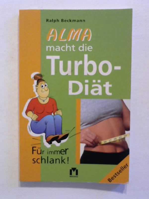 Alma macht die Turbo-Diät: Für immer schlank. 4. aktualisierte Ausgabe