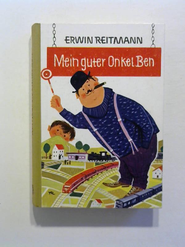 Reitmann, Erwin: Mein guter Onkel Ben. 1. Aufl.