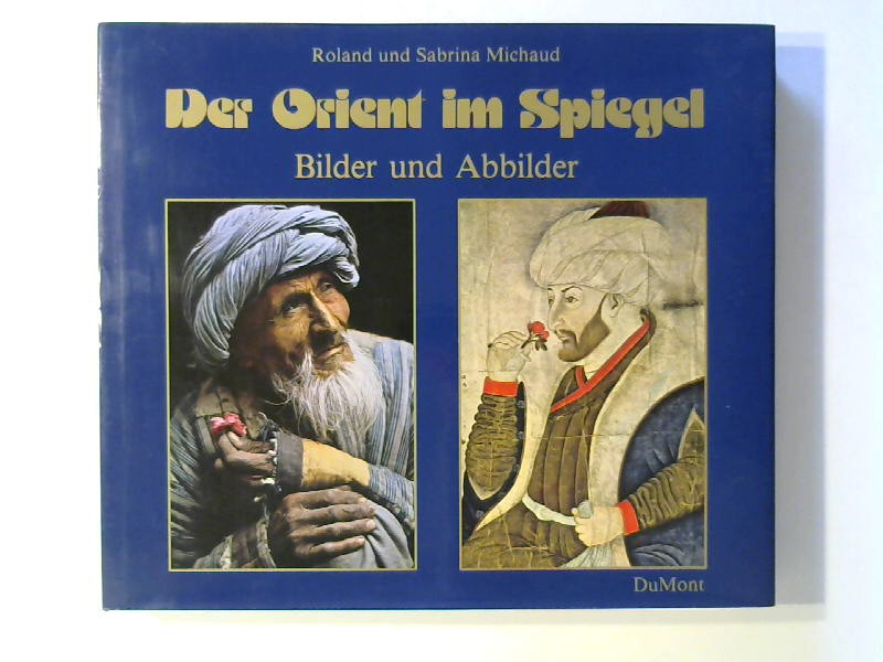 Der Orient im Spiegel. Bilder und Abbilder.