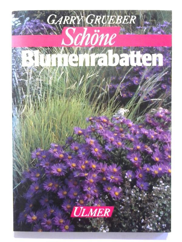 Grueber, Garry: Schöne Blumenrabatten.