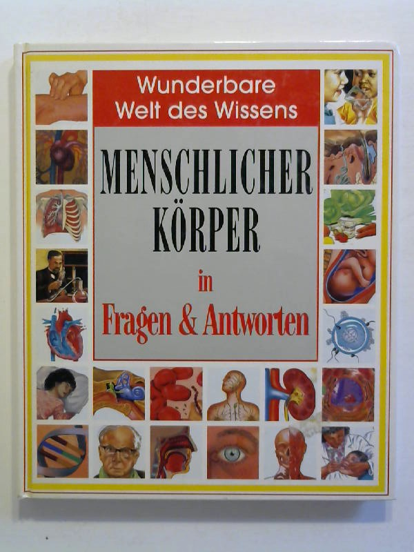 Menschlicher Körper in Fragen & Antworten. Wunderbare Welt des Wissens.