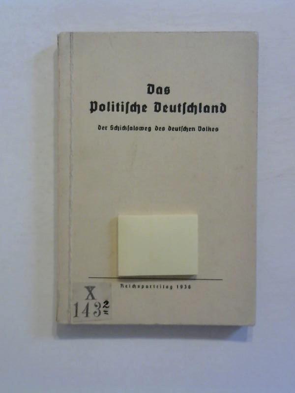 o.A.: Das politische Deutschland. der Schicksalsweg des deutschen Volkes. Reichsparteitag 1936.