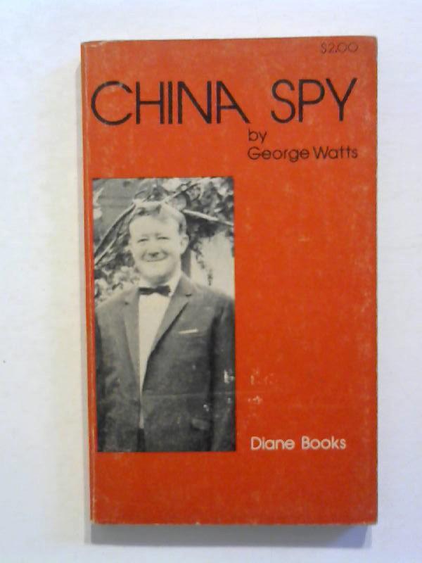Watts, George: China Spy.
