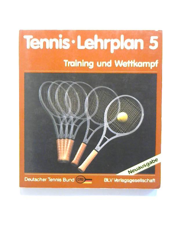 Tennis - Lehrplan 5. Training und Wettkampf.