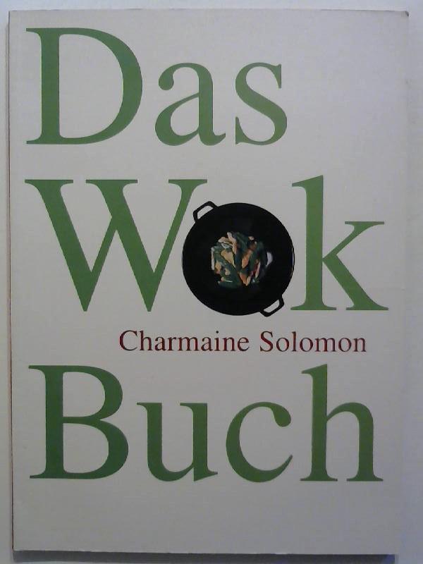 Solomon, Charmaine: Das Wok Buch.