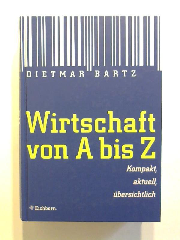 Wirtschaft von A bis Z: Kompakt, aktuell, übersichtlich.