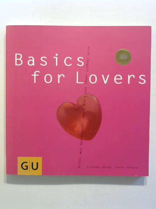 Berger, Alexandra und Andrea Ketterer: Basics for lovers.
