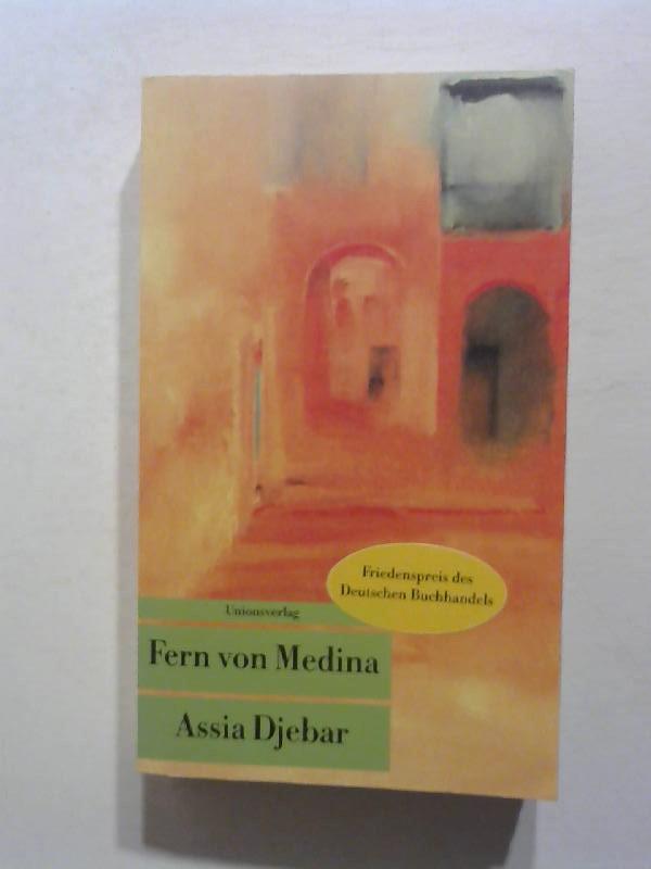 Djebar, Assia: Fern von Medina.