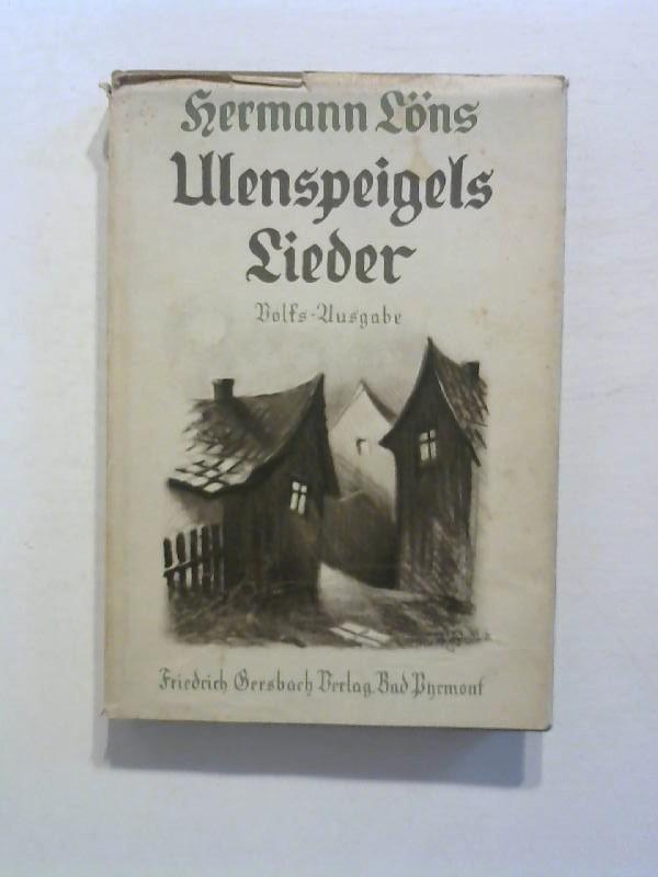 Löns, Hermann: Ulenspeigels Lieder. Volks-Ausgabe.