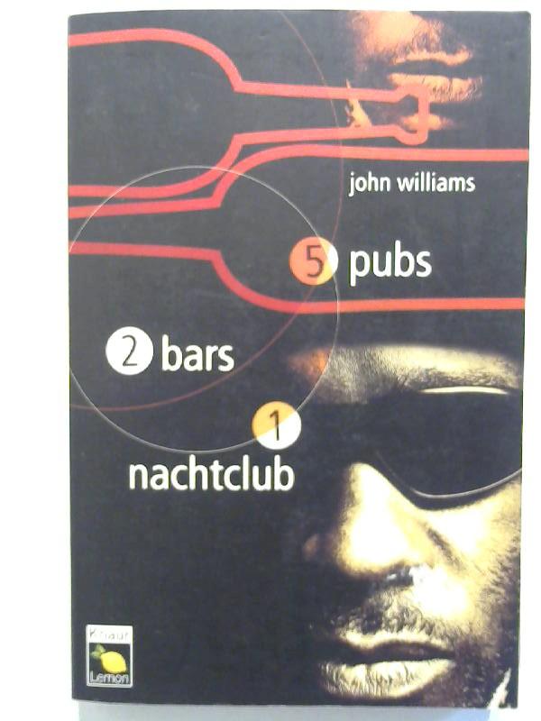 Williams, John: 5 Pubs, 2 Bars, 1 Nachtclub.