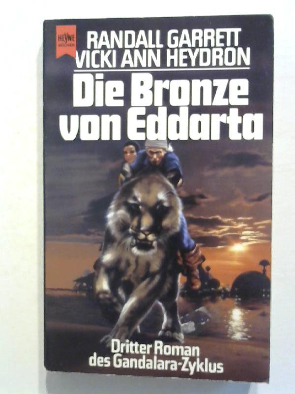 Garrett, Randall und Vicki Ann Heydron: Die Bronze von Eddarta. Dritter Roman des Gandalara- Zyklus.