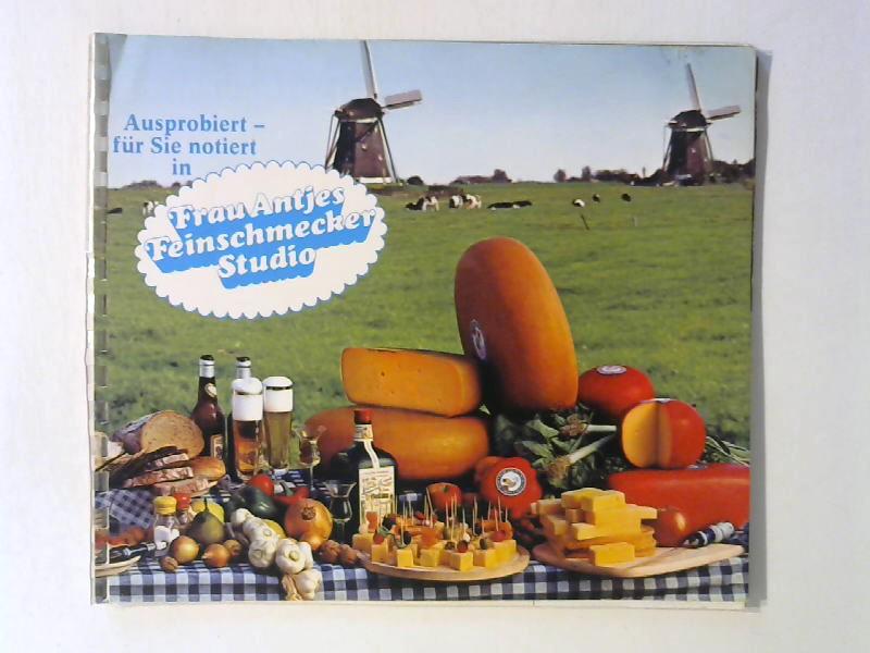 Niederländisches Büro für Milcherzeugnisse: Frau Antjes Feinschmecker Studio. Ausprobiert - für Sie notiert.