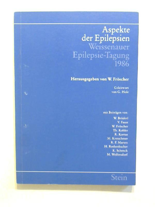 Aspekte der Epilepsien. Weissenauer Epilepsie-Tagung 1986.