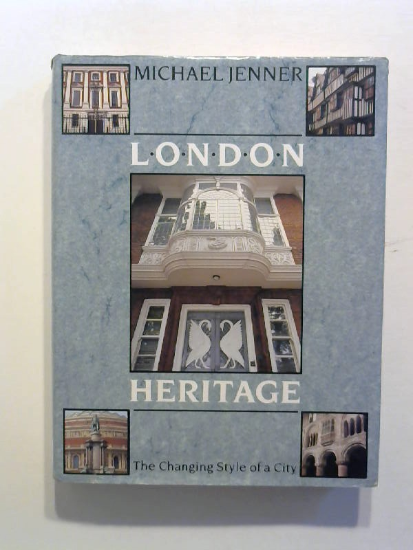 London Heritage: The Changing Style of a City.