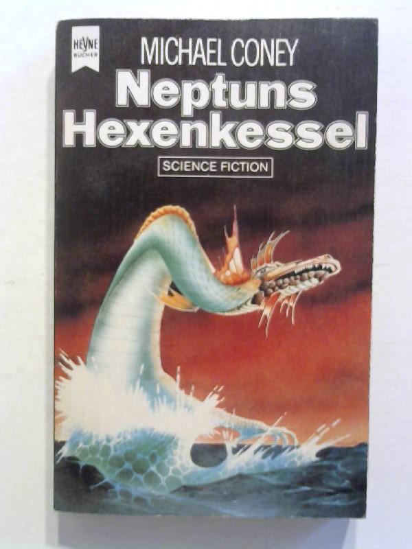 Coney, Michael: Neptuns Hexenkessel.