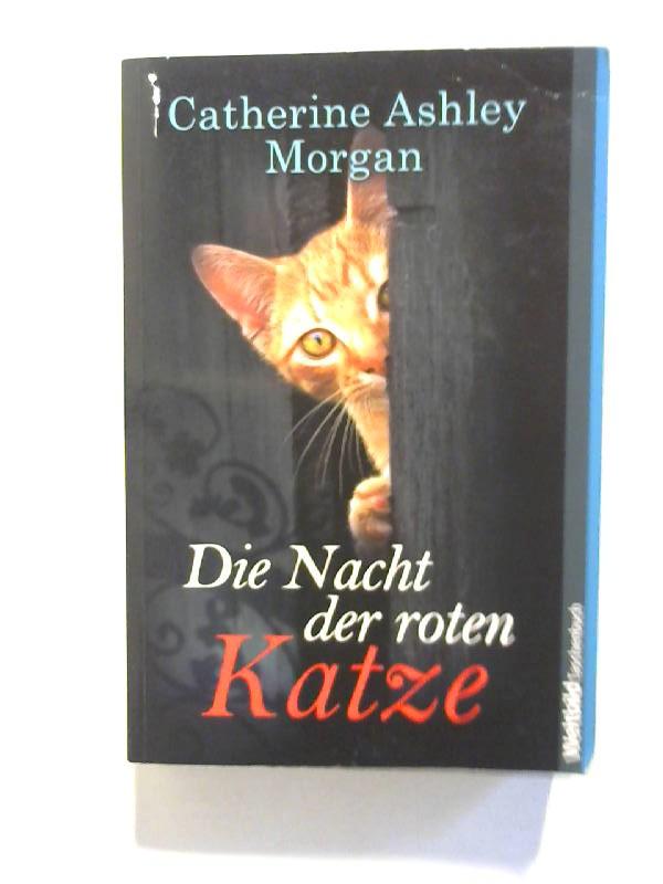 Morgan, Catherine Ashley: Die Nacht der roten Katze.