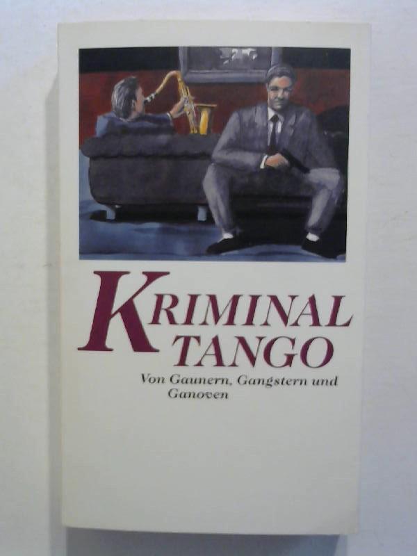 o.A.: Kriminaltango - Von Gaunern, Gangstern und Ganoven.