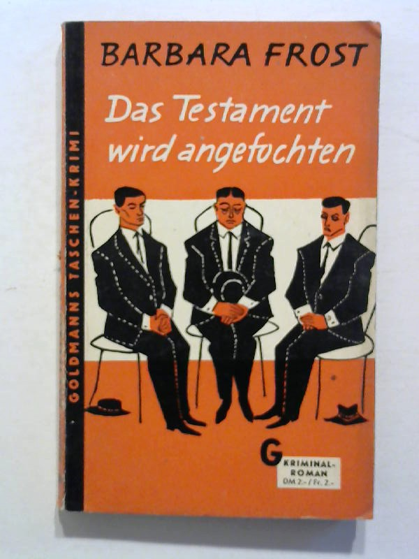 Frost, Barbara: Das Testament wird angefochten.