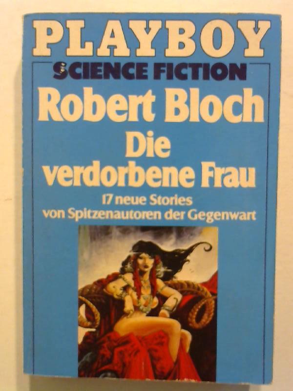 Bloch, Robert: Die verdorbene Frau.