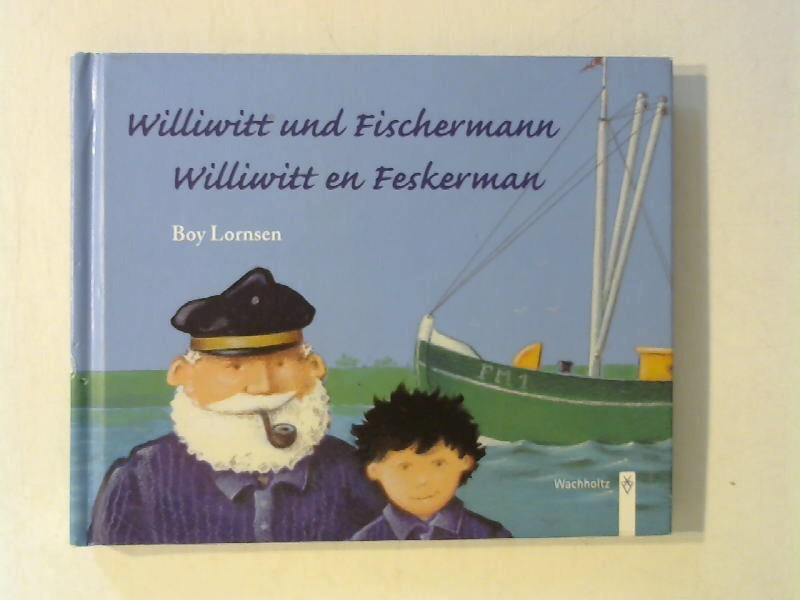 Williwitt und Fischermann / Williwitt en Feskermann. Ein sölring (friesisch) deutsches Lese- und Bilderbuch.