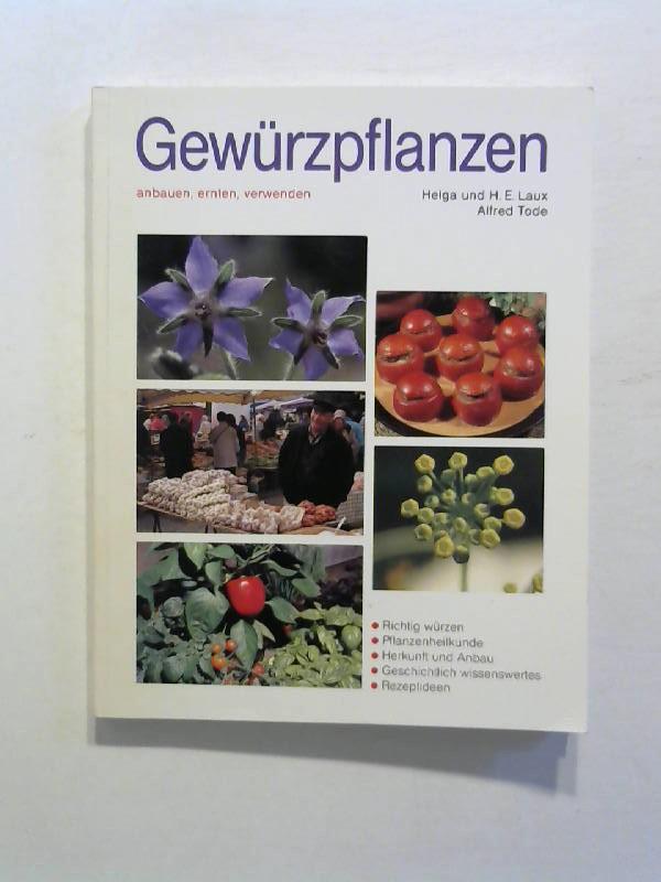 Gewürzpflanzen. Anbauen, ernten, verwenden.