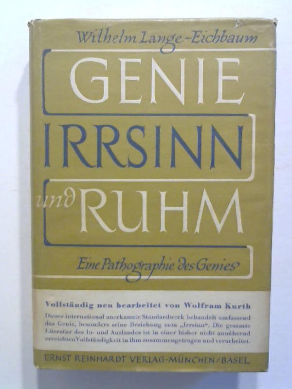 Genie, Irrsinn und Ruhm: Eine Pathologie des Genies. 5. Aufl.