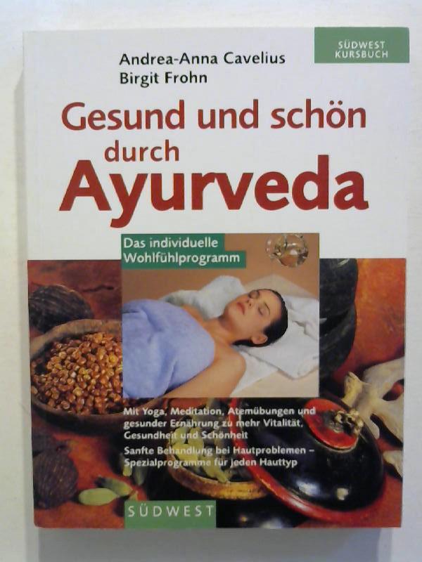 Gesund und schön durch Ayurveda.