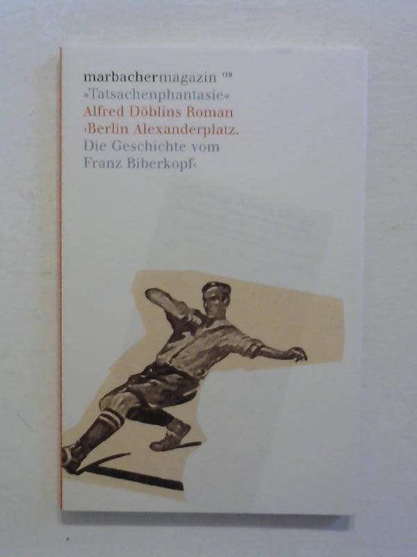"""Marbacher Magazin 119: """"Tatsachenphantasie"""" - Alfred Döblins Roman """"Berlin Alexanderplatz. Die Geschichte vom Franz Biberkopf""""."""
