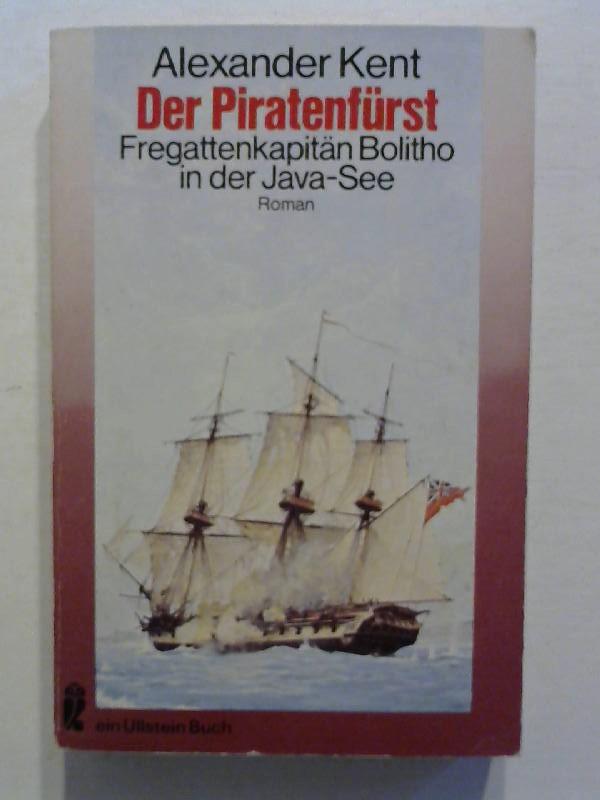 Der Piratenfürst - Fregattenkapitän Bolitho in der Java-See.
