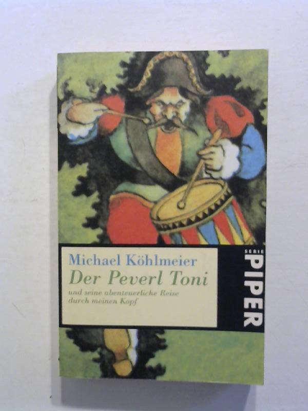 Der Peverl Toni und seine abenteuerliche Reise durch meinen Kopf.