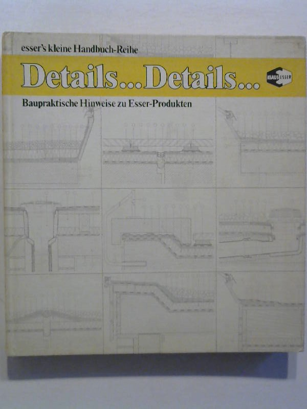 Details ... Details ..... Baupraktische Hinweise zu Esser Produnkten.