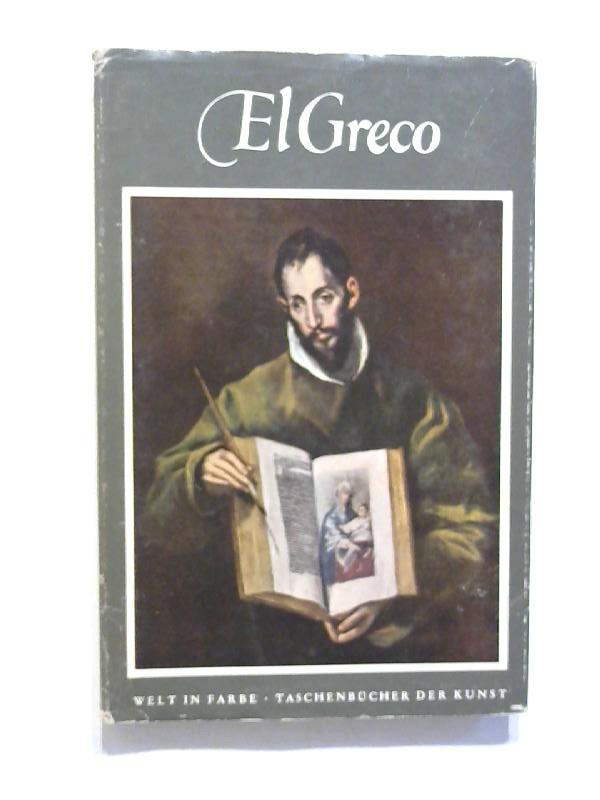 El Greco - Dominikos Theotokopulos. (1541-1614). Welt in Farbe - Taschenbücher der Kunst.
