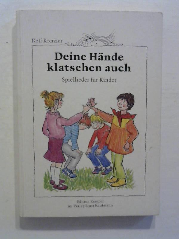 Deine Hände klatschen auch. Spiellieder für Kinder.