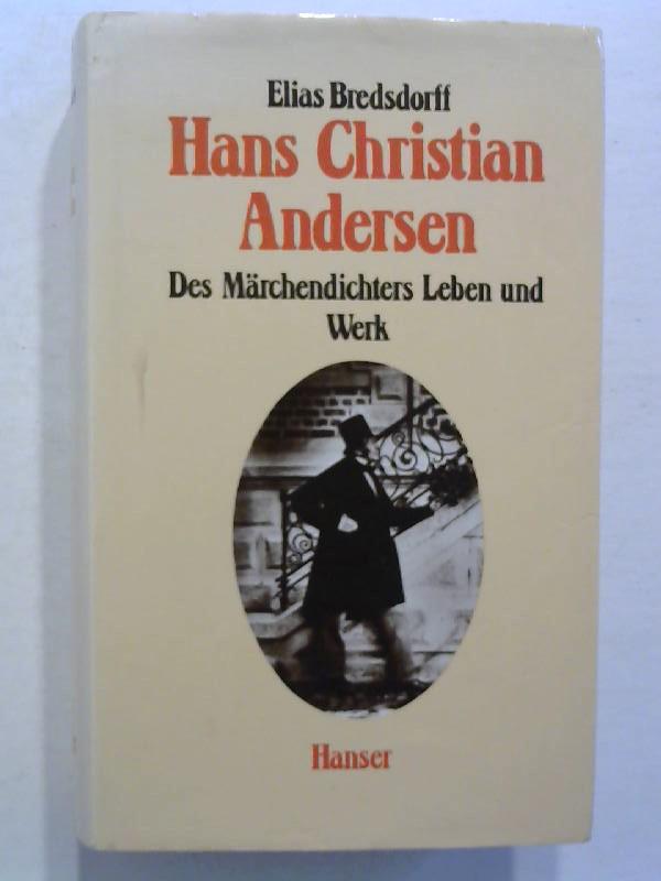 Hans Christian Andersen: Des Märchendichters Leben und Werk.