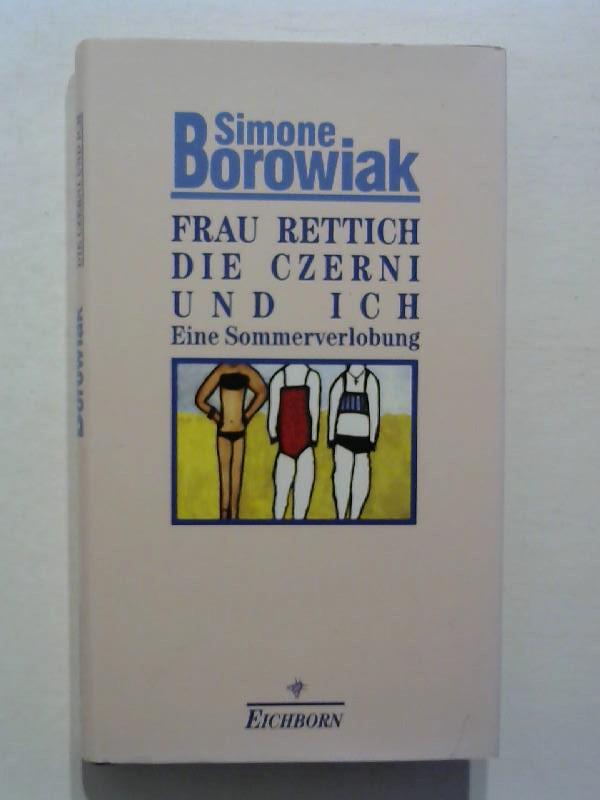 Frau Rettich, die Czerni und ich: Eine Sommerverlobung.