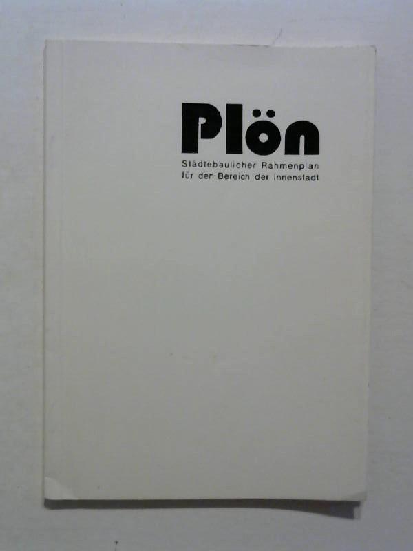 Plön : Städtebaulicher Rahmenplan für den Bereich der Innenstadt.