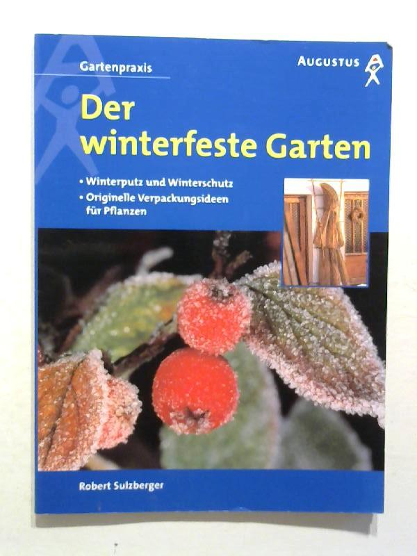 Der winterfeste Garten.