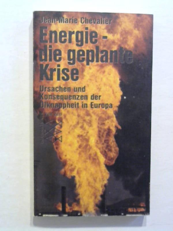 Energie - die geplante Krise.