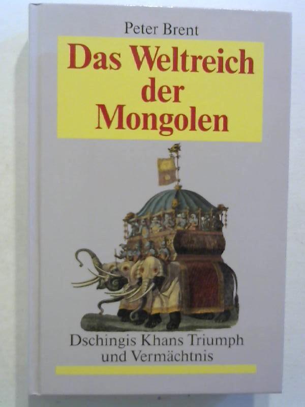 Das Weltreich der Mongolen: Dschingis Khans Triumph und Vermächtnis.