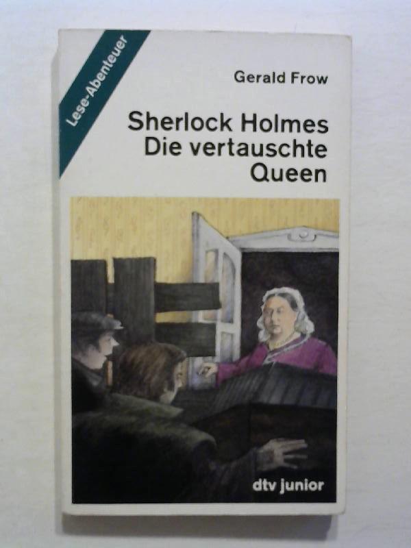 Frow, Gerald: Sherlock Holmes. Die vertauschte Queen.