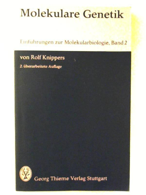 Knippers, Rolf: Molekulare Genetik - Einführungen zur Molekularbiologie; Band 2. 2. Aufl.
