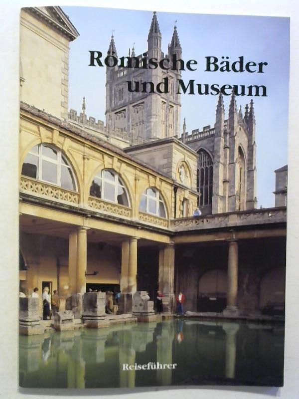 Römische Bäder und Museum.