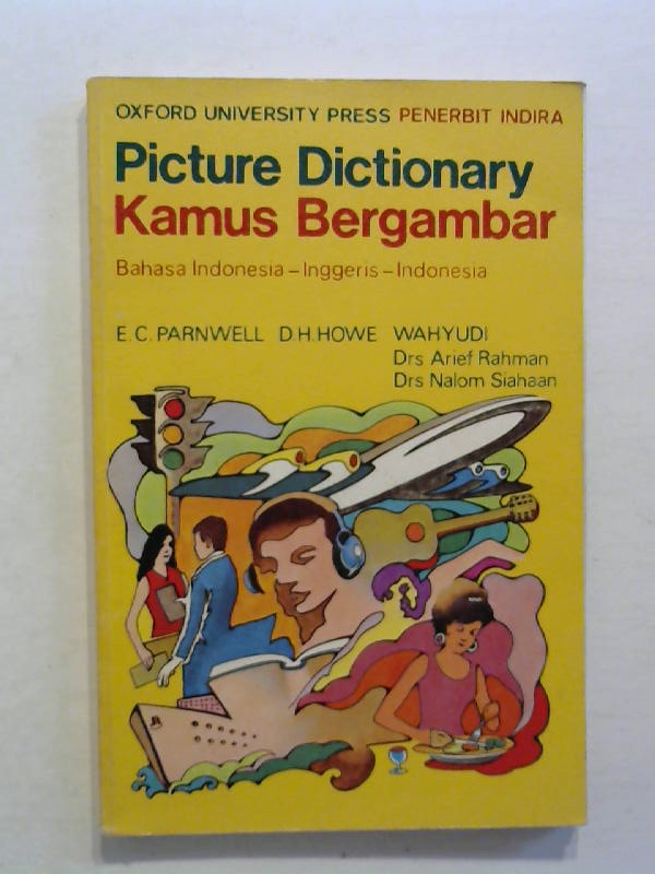 Picture Dictionary - Kamus Bergambar. Bahasa Indonesia - Inggeris - Indonesia.