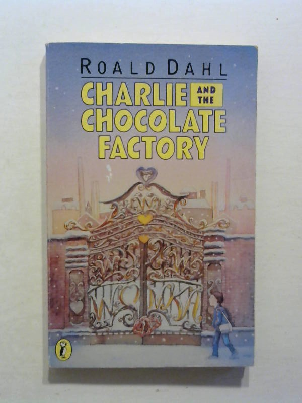 Dahl, Roald: Charlie and the Chocolate Factory.