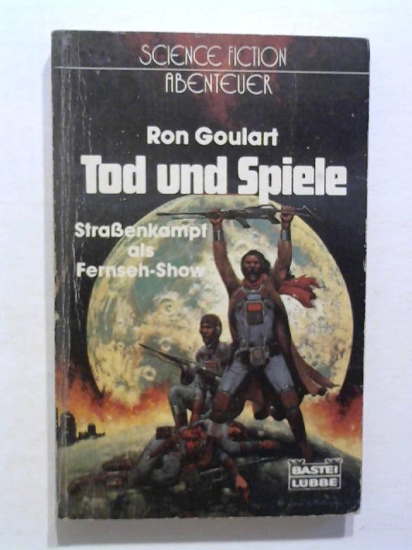 Goulart, Ron: Tod und Spiele. Straßenkampf als Fernsehshow.