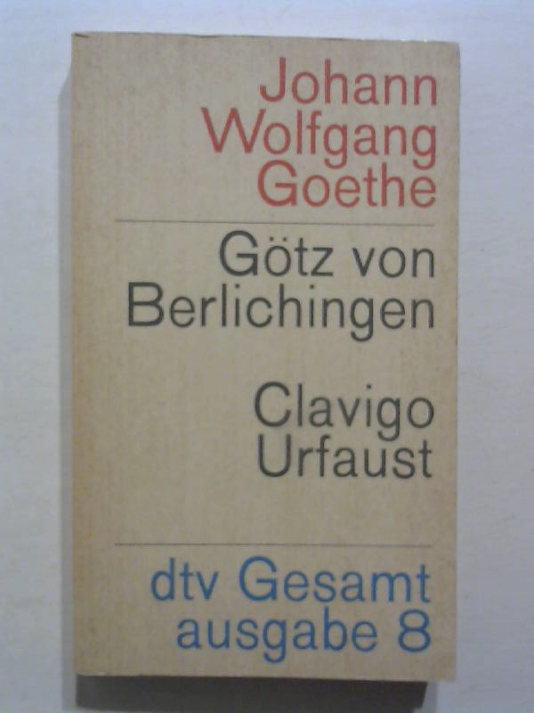 Götz von Berlichingen / Clavigo / Urfaust. dtv Gesamtausgabe, Band 8.