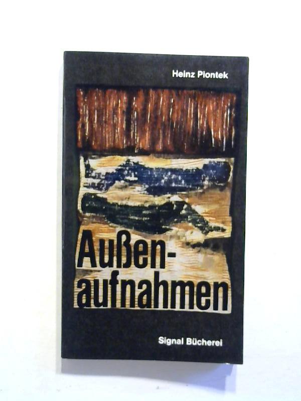 Piontek, Heinz: Aussenaufnahmen.