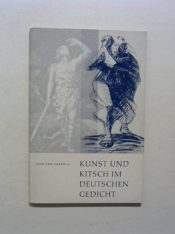 Kunst und Kitsch im deutschen Gedicht. Sein und Sagen 13.