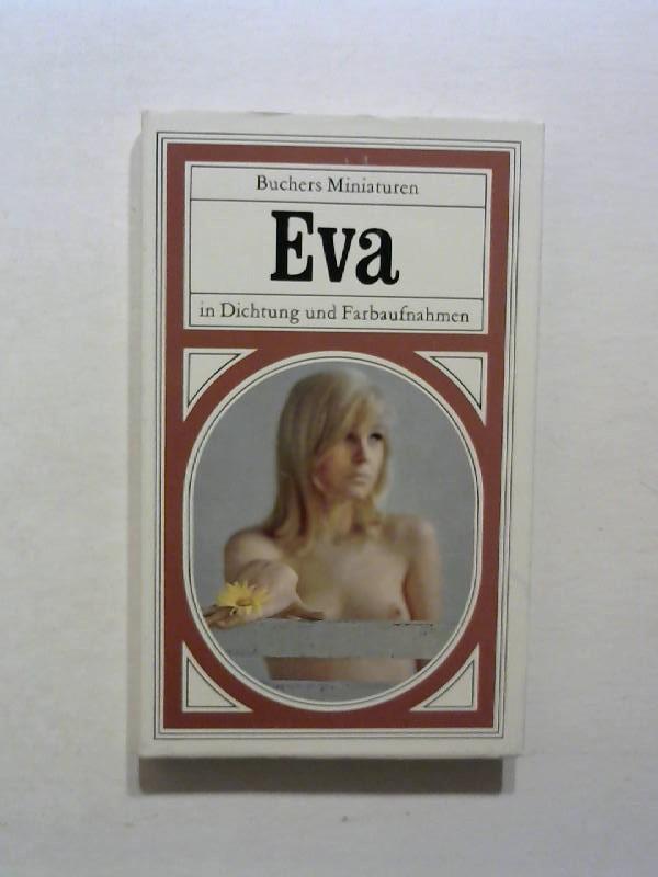 Schnieper, Xavier: Eva. In Dichtung und Farbaufnahmen. Buchers Miniaturen.