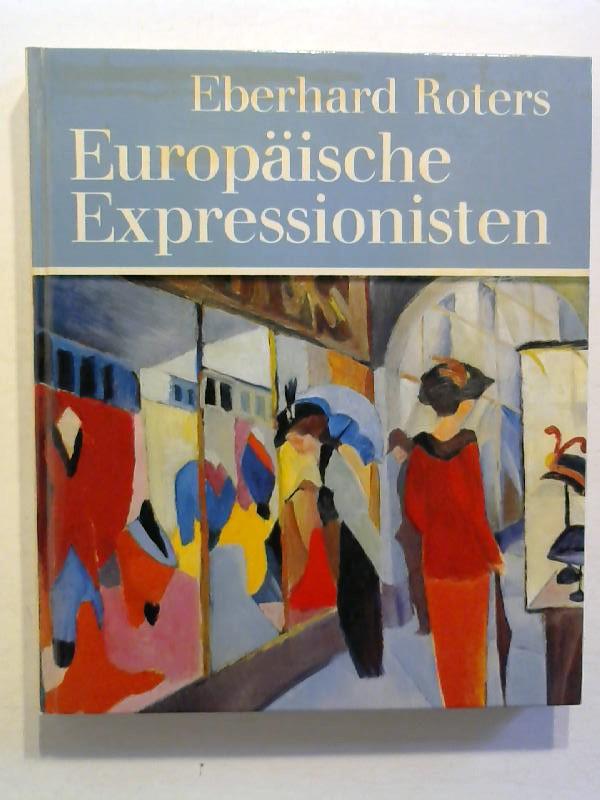 Roters, Eberhard: Europäische Expressionisten.